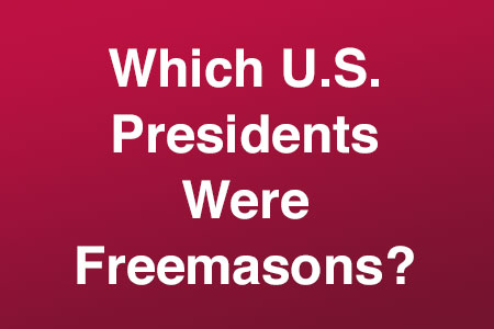 which presidents were freemasons
